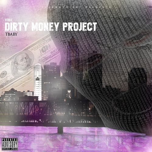 The Dirty Money Project de T'Baby