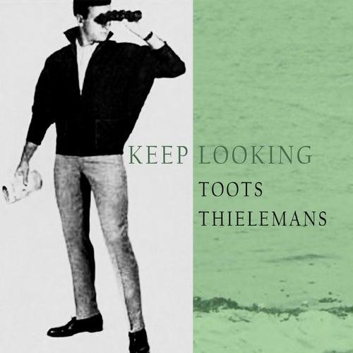 Keep Looking von Toots Thielemans