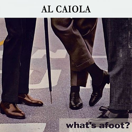 What's afoot ? by Al Caiola