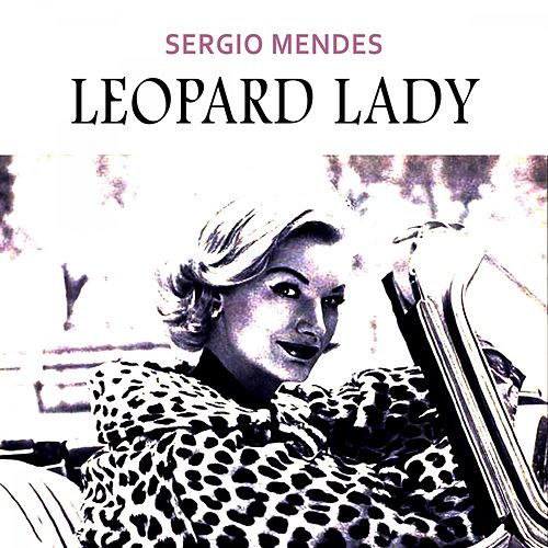 Leopard Lady by Sergio Mendes