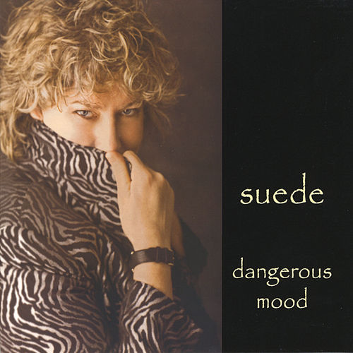 Dangerous Mood de Suede