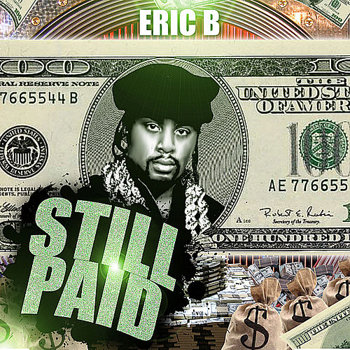 Still Paid by Eric B
