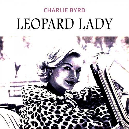 Leopard Lady von Charlie Byrd