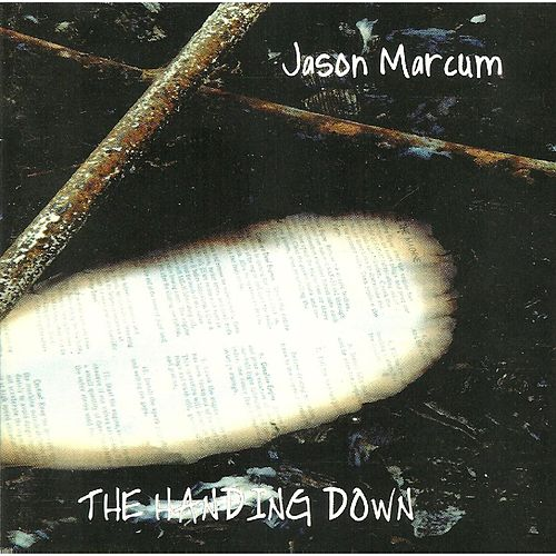 The Handing Down by Jason Marcum