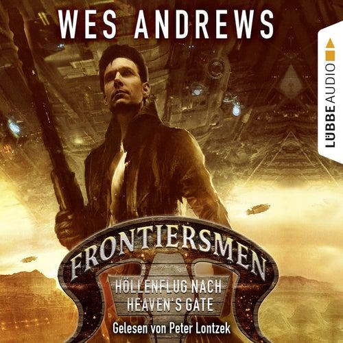 Frontiersmen: Höllenflug nach Heaven's Gate von Wes Andrews