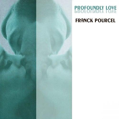Profoundly Love von Franck Pourcel