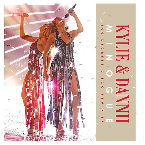 100 Degrees with Dannii Minogue (Remixes EP) de Kylie Minogue