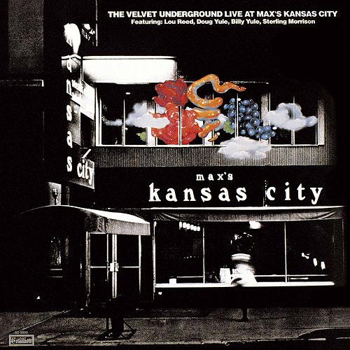 Live at Max's Kansas City (Expanded; 2015 Remaster) by The Velvet Underground