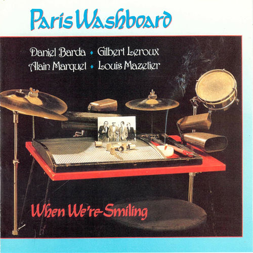When We're Smiling by Paris Washboard