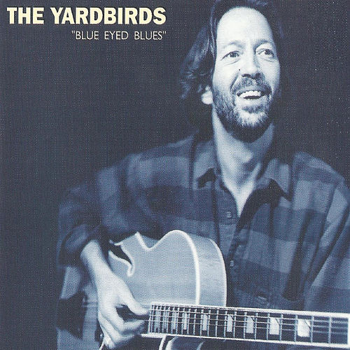 The Yardbirds, Blue Eyed Blues de The Yardbirds