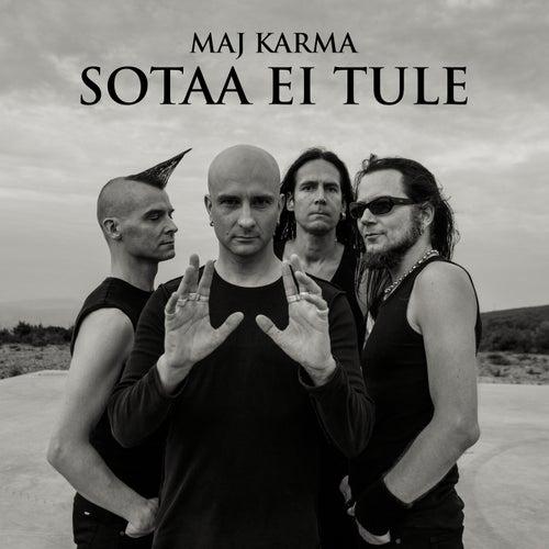 Sotaa ei tule by Maj Karma