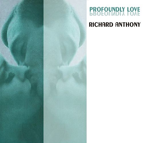 Profoundly Love by Richard Anthony