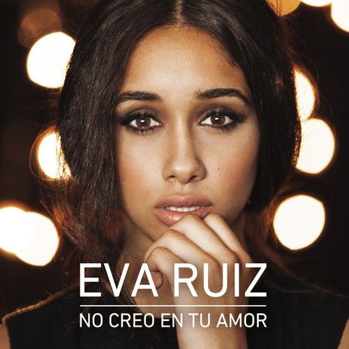 No creo en tu amor by Eva Ruiz