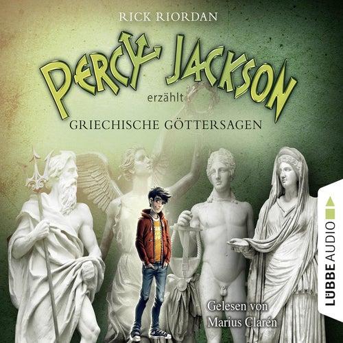 Percy Jackson erzählt: Griechische Göttersagen von Rick Riordan