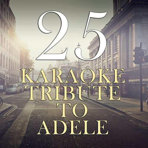 25 Karaoke Tribute to Adele di Delayed Karma
