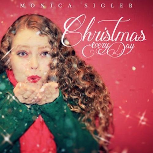 Christmas Every Day de Monica Sigler