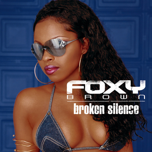 Broken Silence by Foxy Brown
