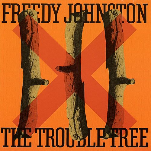 The Trouble Tree de Freedy Johnston
