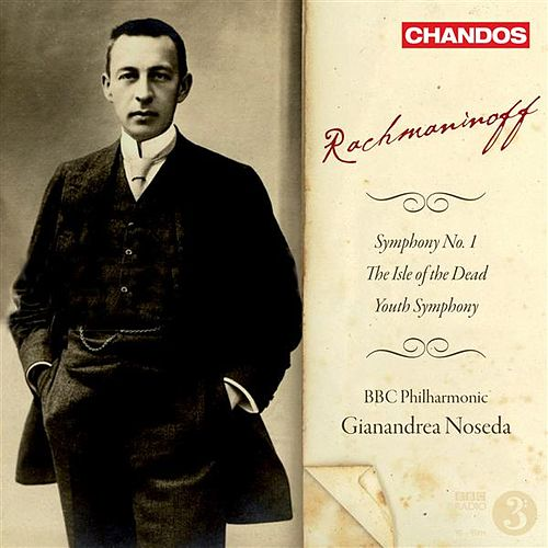 RACHMANINOV, S.: Isle of the Dead (The) / Symphony in D minor, 'Youth' / Symphony No. 1 (BBC Philharmonic Orchestra, Noseda) by Gianandrea Noseda