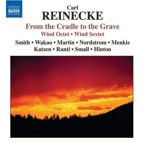 REINECKE: Octet / Von der Wiege bis zum Grabe  (From the Cradle to the Grave) / Sextet von Various Artists