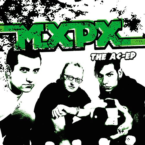 The AC/EP by MxPx