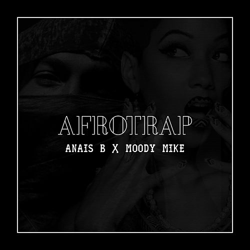 Afro Trap de Moody Mike Anais B