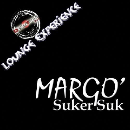 Suker Suk (Lounge Experience) de Margo
