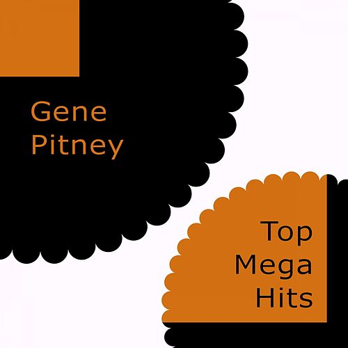 Top Mega Hits by Gene Pitney