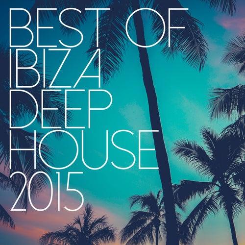 Best Of Ibiza Deep House 2015 de Various Artists