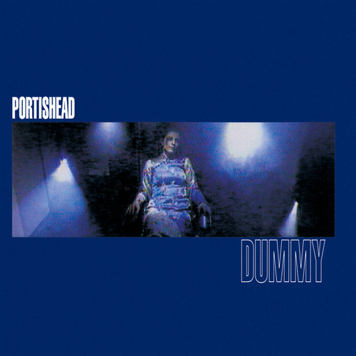 Dummy by Portishead