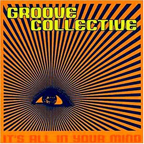 It's All In Your Mind by Groove Collective