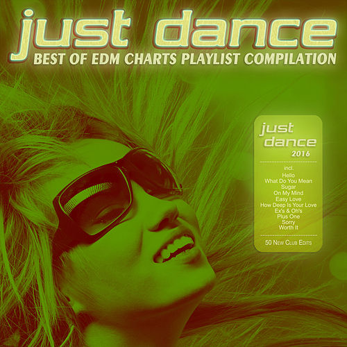 Just Dance 2016 - Best of EDM Charts Playlist Compilation by Various Artists