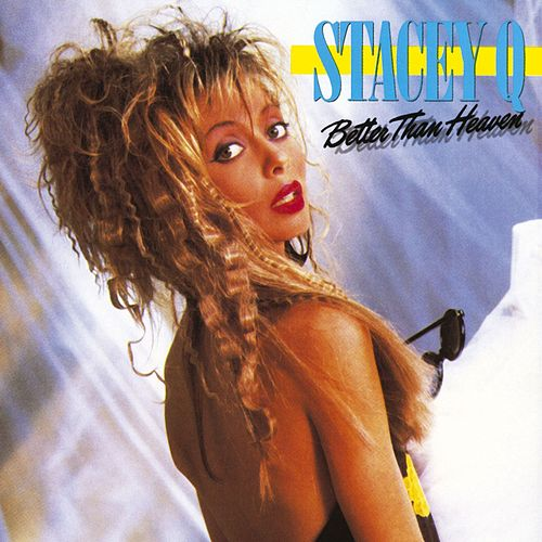 Better Than Heaven by Stacey Q