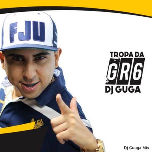 Tropa da G R 6 (DJ Guuga Mix) de DJ Guuga