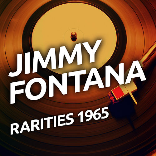 Jimmy Fontana - Rarities 1965 von Jimmy Fontana