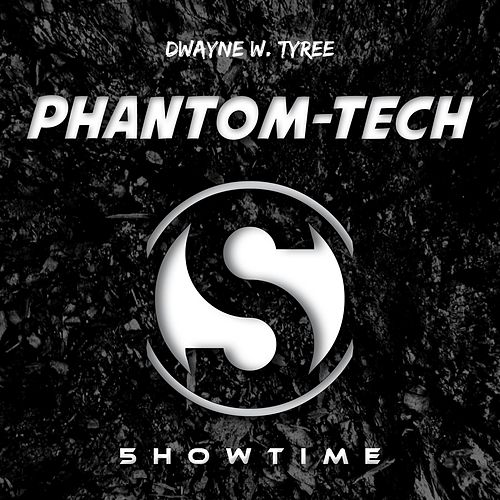 Phantom-Tech by Dwayne W. Tyree