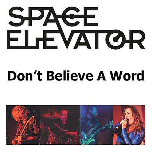 Don't Believe a Word by Space Elevator
