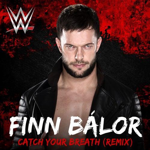 Catch Your Breath (Remix) (Finn Bálor) by WWE