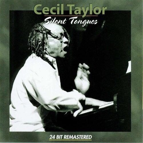 Silent Tongues de Cecil Taylor