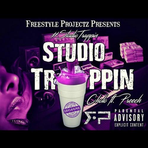 Studio Trappin' (feat. Preech) by Cholo