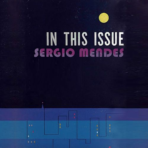 In This Issue by Sergio Mendes