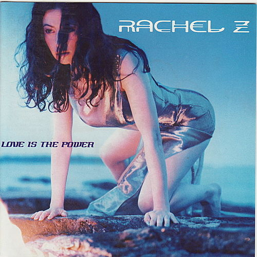 Love Is the Power by Rachel Z