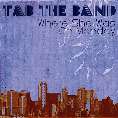 Where She Was On Monday de TAB The Band