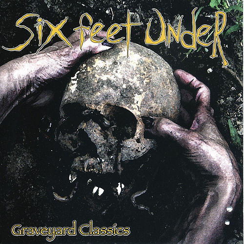 Graveyard Classics von Six Feet Under