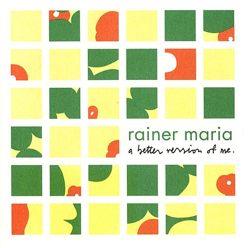 A Better Version Of Me by Rainer Maria