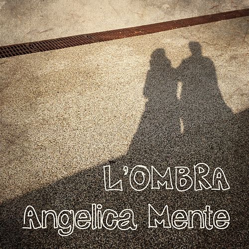 L'ombra by Angelica Mente