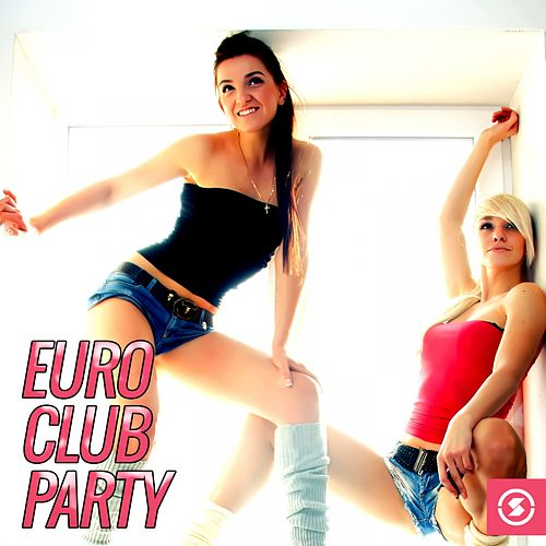 Euro Club Party by Various Artists