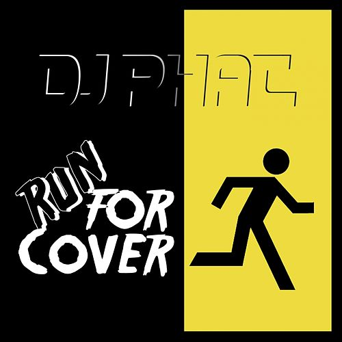 Run for Cover by DJ Phat