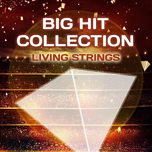 Big Hit Collection de Living Strings