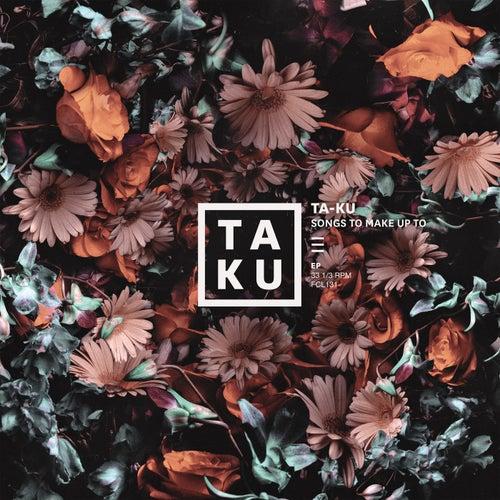 Songs To Make Up To de Ta-ku
